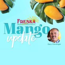Freska Produce International's Gary Clevenger Discusses the Steady Mango Market